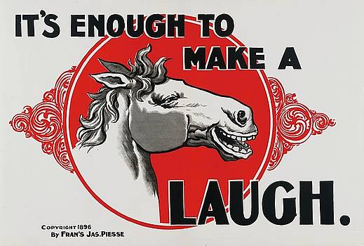 It's enough to make a horse laugh, 1896 by Vintage Printery