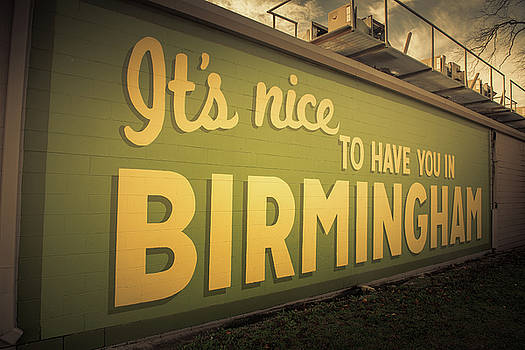 It's Nice to Have You in Birmingham Sign by Mark Peavy