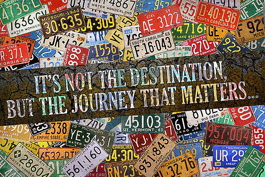 Its Not the Destination that Matters But the Journey License Plate Art Collage by Design Turnpike