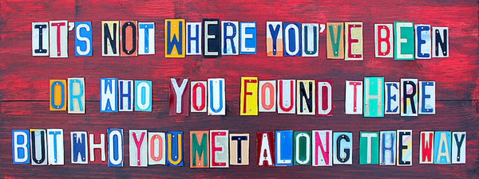 Its Not Where Youve Been Travel Inspirational Phrase in License Plate Letters by Design Turnpike