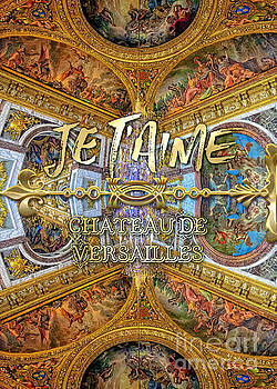 Je Taime Chateau Versailles Peace Salon Hall of Mirrors by Beverly Claire Kaiya