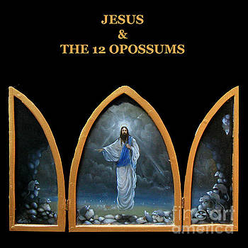 Jesus And The 12 Opossums by Lawrence Preston