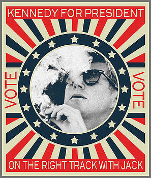 John F Kennedy Cigar and Sunglasses Campaign Poster by Tony Rubino