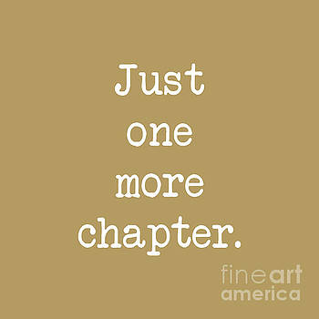 Just One More Chapter - Gold by Janelle Tweed