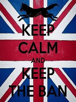 Keep Calm and Keep The Ban by Tracey Harrington-Simpson
