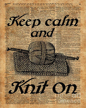 Keep Calm And Knit On by Anna W