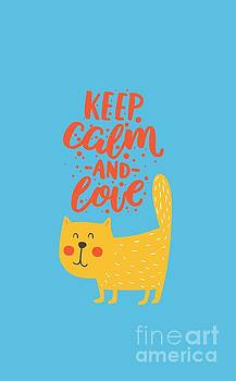 Keep Calm and Love Cute Animals by Edward Fielding