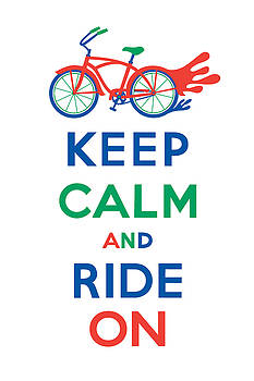 Keep Calm and Ride On Cruiser by Andi Bird