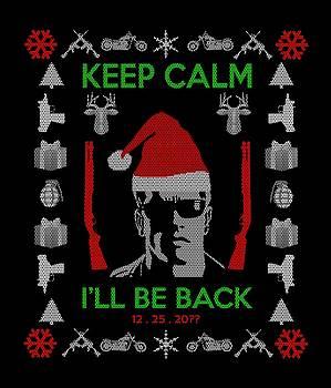 keep calm I'll be back  x-mas  by Filippo B