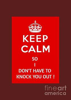 Pd - Keep Calm or I Will Knock You Out