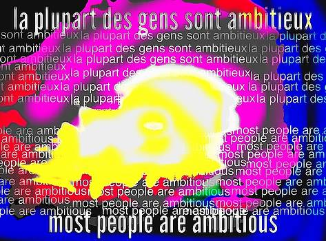 La Plupart Des Gens Sont Ambitieux / Most People Are Ambitious by Contemporary Luxury Fine Art