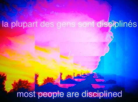 La Plupart Des Gens Sont DisciplinEs/ Most People Are Disciplined by Contemporary Luxury Fine Art