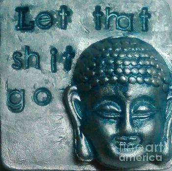 Let that shit go Buddha Pendant 1 by M Brandl