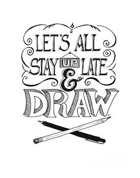 Lets all stay up late and draw by Cindy Garber Iverson