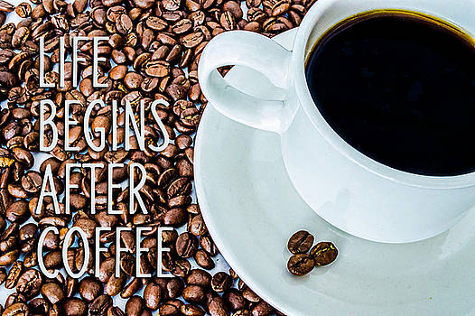 Life begins after COFFEE by EDDA Froehlich