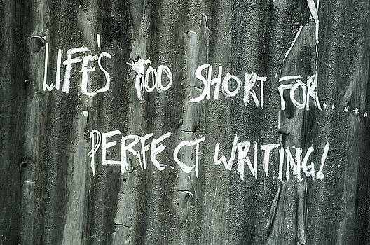 Life is Too Short for Perfect Writing by Paul Donohoe