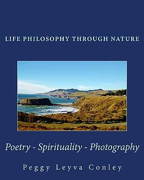 Life Philosophy Through Nature by Peggy Leyva Conley