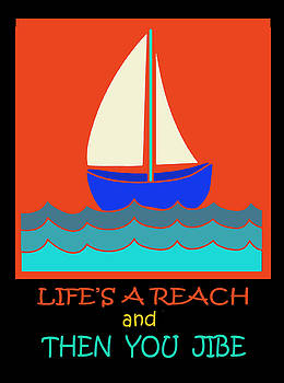 Life's a Reach - And then you Jibe by Vagabond Folk Art - Virginia Vivier
