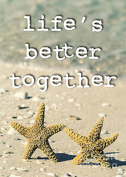 Life's Better Together Starfish by Edward Fielding