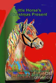Little Horse Christmas by Janice Abel