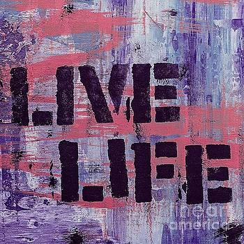 Live Life by Lita Kelley