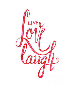 Live love laugh by Cindy Garber Iverson
