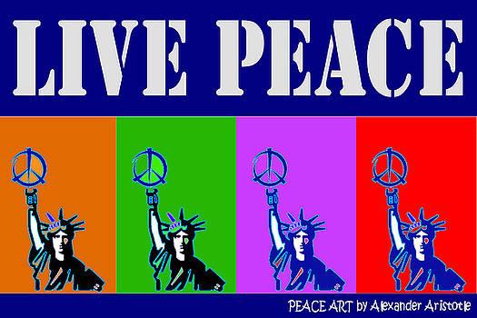 Live Peace by Alexander Aristotle