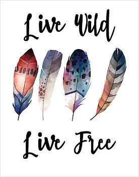 Live Wild Live Free by Jaime Friedman