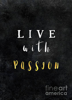 Live with passion motivationial quote by Justyna JBJart