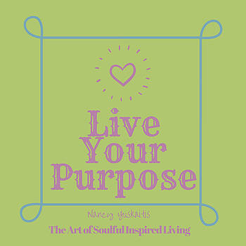 Live Your Purpose by Nancy Yuskaitis