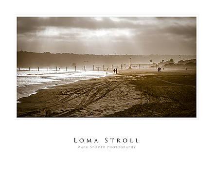 Loma Stroll by Mark Spomer