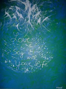 Love and Say It With Your Life by Piercarla Garusi