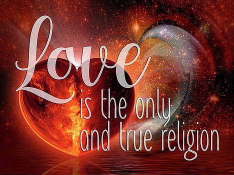 Love Is The Only And True Religion by EDDA Froehlich