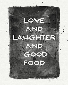 Love Laughter And Good Food- Art by Linda Woods by Linda Woods