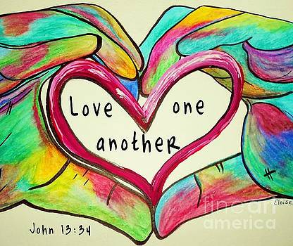 LOVE One Another John 13 34 by Eloise Schneider