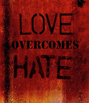 Love overcomes Hate  by Kate Farrant