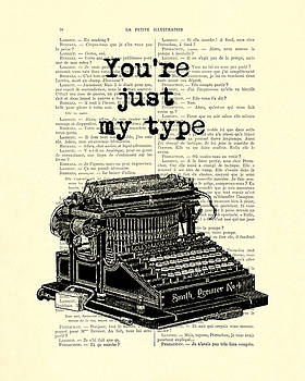 Lovely funny quote, you're just my type by Madame Memento
