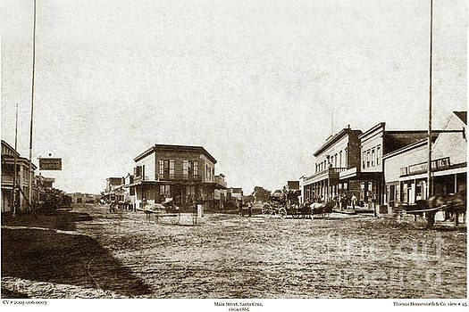 California Views Mr Pat Hathaway Archives - Main Street, Santa Cruz, Santa Cruz Co., # 45  1866
