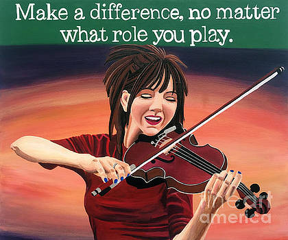 Make A Difference No Matter What Role You Play Lindsey Stirling Quote by Ashley Baldwin