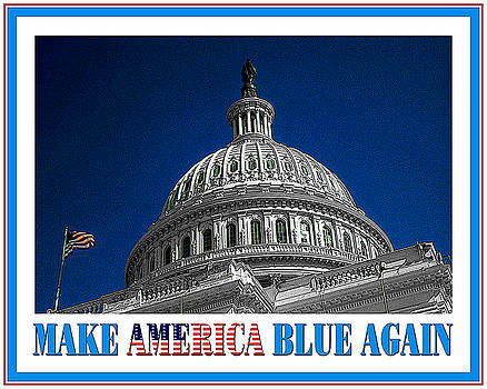 Make America Blue Again - Political Poster For Democracy by Art America Gallery Peter Potter
