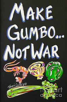 Make Gumbo Not War by Tami Curtis