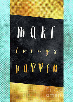 Make things happen motivationial quote by Justyna JBJart