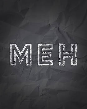 Meh by Samuel Whitton