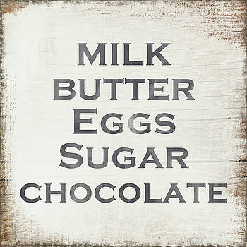 Milk Butter Eggs Chocolate Sign- Art by Linda Woods by