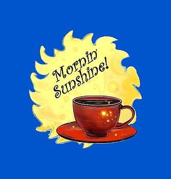 Mornin Sunshine  by Melodye Whitaker