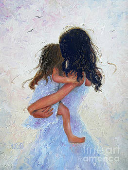 Mother and Daughter Hugs by Vickie Wade