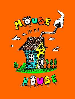 Mouse In Da House by Kim Gauge
