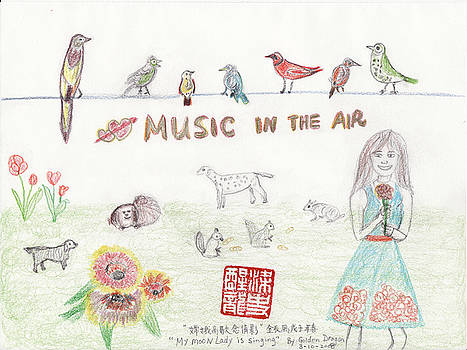 Music In The Air by Golden Dragon