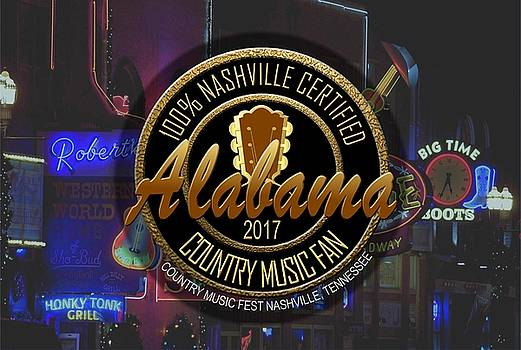 Nashville Certified Alabama Country Music Fan by Ken Bradford