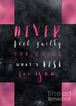 Never feel guilty for doing what's best for you motivationial quote by Justyna JBJart